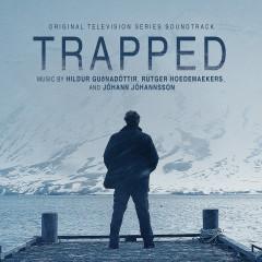Trapped (Original Television Series Soundtrack) - Hildur Guðnadóttir, Rutger Hoedemaekers, Jóhann Jóhannsson