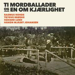 Ti mordballader og en om kjærlighet - Various Artists