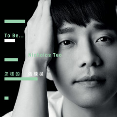 To be… Nicholas Teo - Nicholas Teo