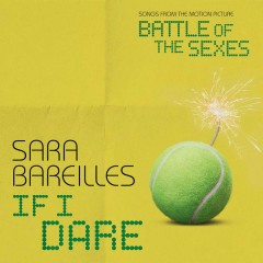 If I Dare (from Battle of the Sexes) - Sara Bareilles