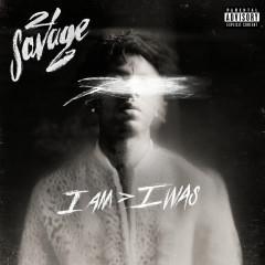 i am > i was - 21 Savage