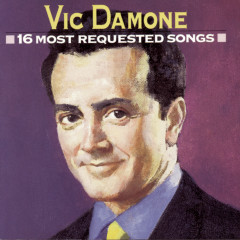 16 Most Requested Songs - Vic Damone