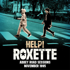 Help! (Abbey Road Sessions November 1995) - Roxette