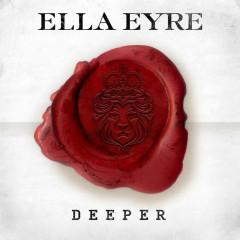 Deeper - Ella Eyre