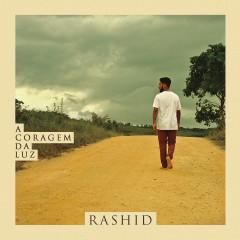 A Coragem da Luz - Rashid