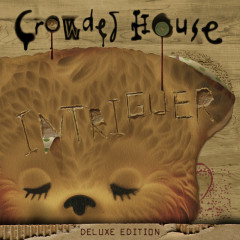 Intriguer (Deluxe) - Crowded House