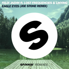 Eagle Eyes (feat. Lost Frequencies & Linying) [Joe Stone Remix] - Felix Jaehn, Linying, Lost Frequencies
