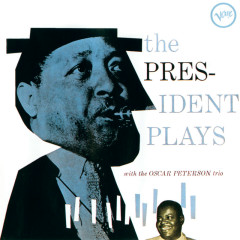 The President Plays With The Oscar Peterson Trio - Lester Young, The Oscar Peterson Trio