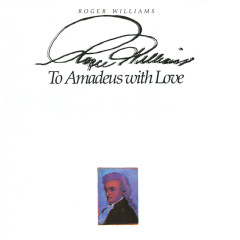 To Amadeus With Love - Roger Williams