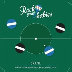 Rock Your Babies: Skank