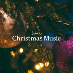 Some Christmas Music