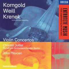 Korngold / Weill / Krenek: Violin Concertos - Chantal Juillet, Radio-Symphonie-Orchester Berlin, John Mauceri