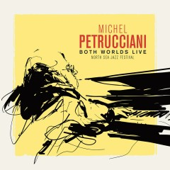 Both Worlds (Live at the North Sea Jazz Festival) - Michel Petrucciani