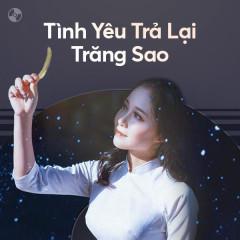 Tình Yêu Trả Lại Trăng Sao - Như Quỳnh, Phi Nhung, Thế Sơn, Quốc Đại