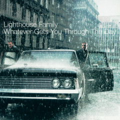 Whatever Gets You Through The Day - Lighthouse Family