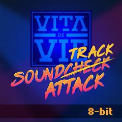 Soundtrack Attack (8-bit) - Vita de Vie