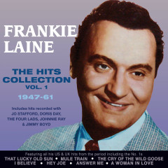 The Hits Collection 1947-61, Vol. 1 - Frankie Laine