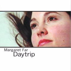 Daytrip - Margaret Far