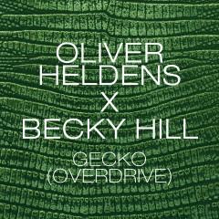 Gecko (Overdrive) [Remix Bundle] - Oliver Heldens, Becky Hill