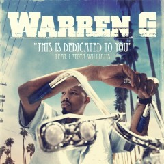 This Is Dedicated To You - Warren G