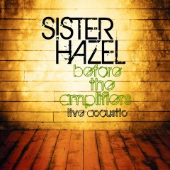 Before The Amplifiers...Live Acoustic - Sister Hazel