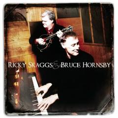Ricky Skaggs & Bruce Hornsby - Ricky Skaggs, Bruce Hornsby