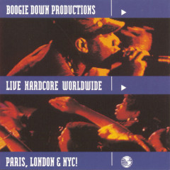 Live Hardcore Worldwide - Boogie Down Productions