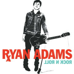 Rock N Roll - Ryan Adams