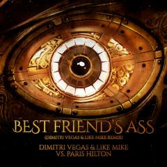 Best Friend's Ass (Dimitri Vegas & Like Mike Remix)