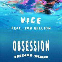 Obsession (feat. Jon Bellion) [FREEJAK Remix] - Vice, Jon Bellion
