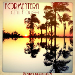 Formentera Chill House (Finest Selection) - Various Artists