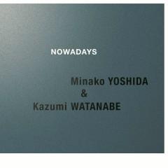 NOWADAYS - Minako Yoshida, Kazumi Watanabe