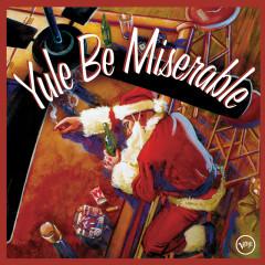 Yule Be Miserable - Various Artists