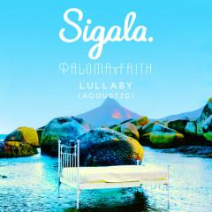 Lullaby (Acoustic) - Sigala, Paloma Faith