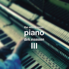 The Sitting Room Piano (Chapter III) - Dirk Maassen
