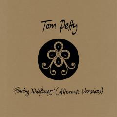 Finding Wildflowers (Alternate Versions) - Tom Petty