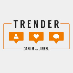 Trender - Dani M, Jireel