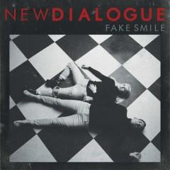 Fake Smile (Single) - New Dialogue