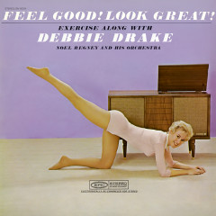Feel Good! Look Great! Exercise with Debbie Drake and Noel Regney and His Orchestra