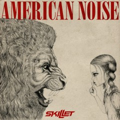 American Noise - Skillet