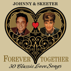 Johnny & Skeeter (Forever Together) 30 Classic Love Songs - Johnny Cash, Skeeter Davis