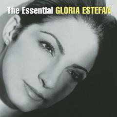 The Essential Gloria Estefan - Gloria Estefan