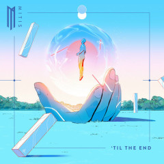 'Til The End - MitiS