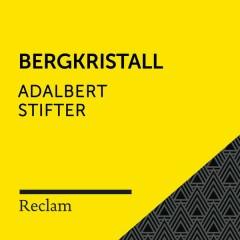 Stifter: Bergkristall (Reclam Hörbuch)