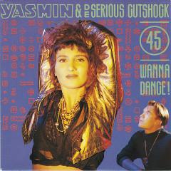 Wanna Dance - Yasmin, De Serious Cutshock
