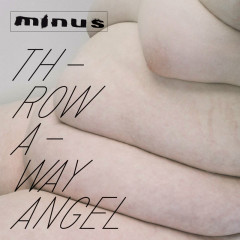 Throwaway Angel - Minus
