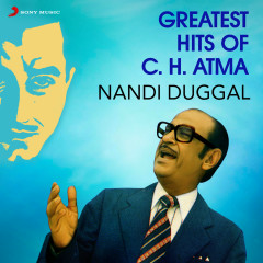 Greatest Hits of C.H. Atma - Nandi Duggal