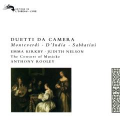 Duetti da Camera - Emma Kirkby, Judith Nelson, The Consort Of Musicke, Anthony Rooley