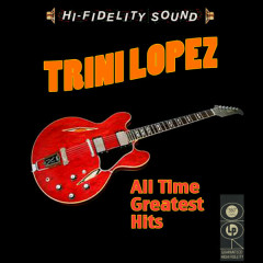 All Time Greatest Hits - Trini Lopez