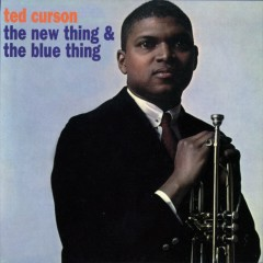 The New Thing & The Blue Thing - Ted Curson
